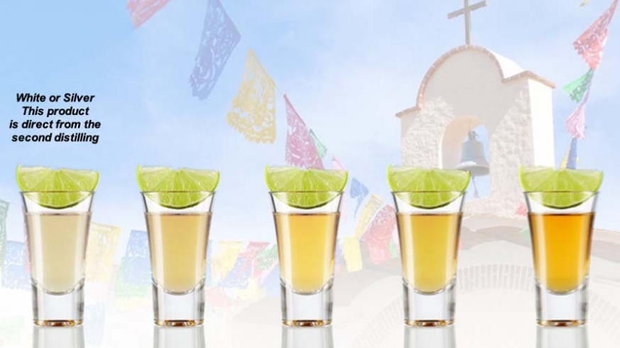 Various grades of Tequila – White or Silver Tequila